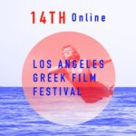 This year Los Angeles Greek Film Festival has started and is online 6