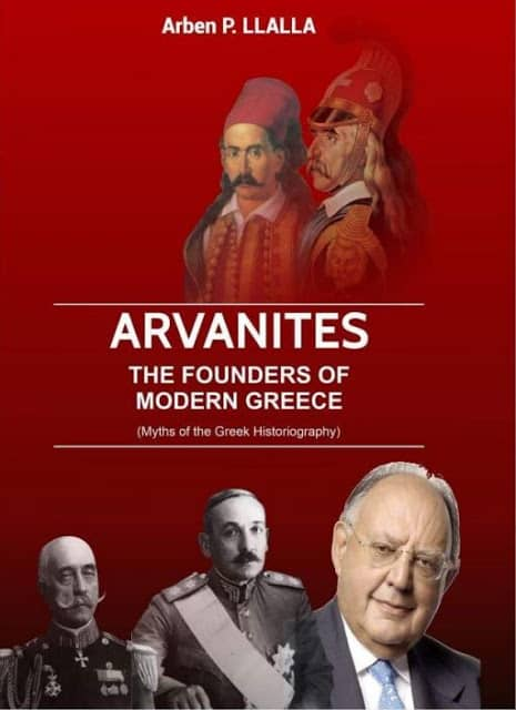Arvanites: The Founders of Modern Greece (Myths of the Greek Histiography)